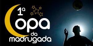 COPA DA MADRUGADA